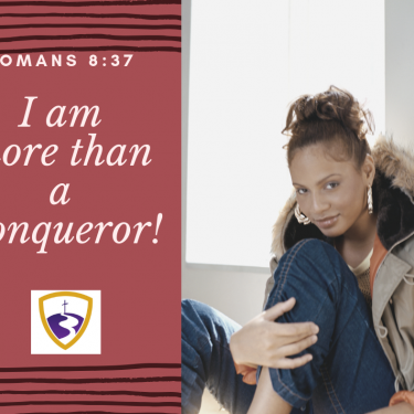 I am more than a conqueror!